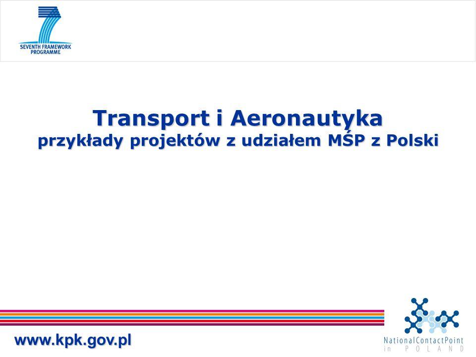 www.kpk.gov.pl Transport i Aeronautyka przykłady projektów z udziałem MŚP z Polski