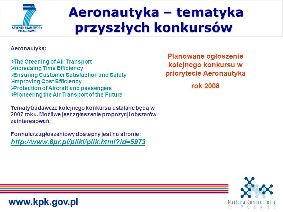 www.kpk.gov.pl Aeronautyka – tematyka przyszłych konkursów Aeronautyka – tematyka przyszłych konkursów Aeronautyka:  The Greening of Air Transport 