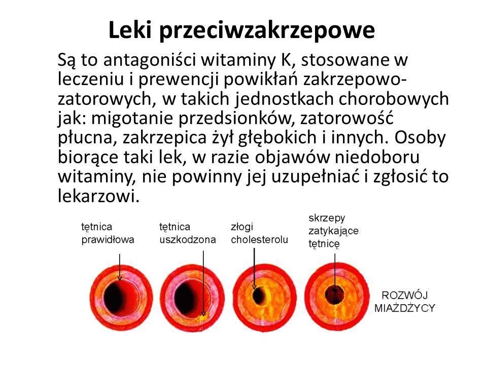 Leki przeciwzakrzepowe Są to antagoniści witaminy K, stosowane w leczeniu i prewencji powikłań zakrzepowo- zatorowych, w takich jednostkach chorobowyc