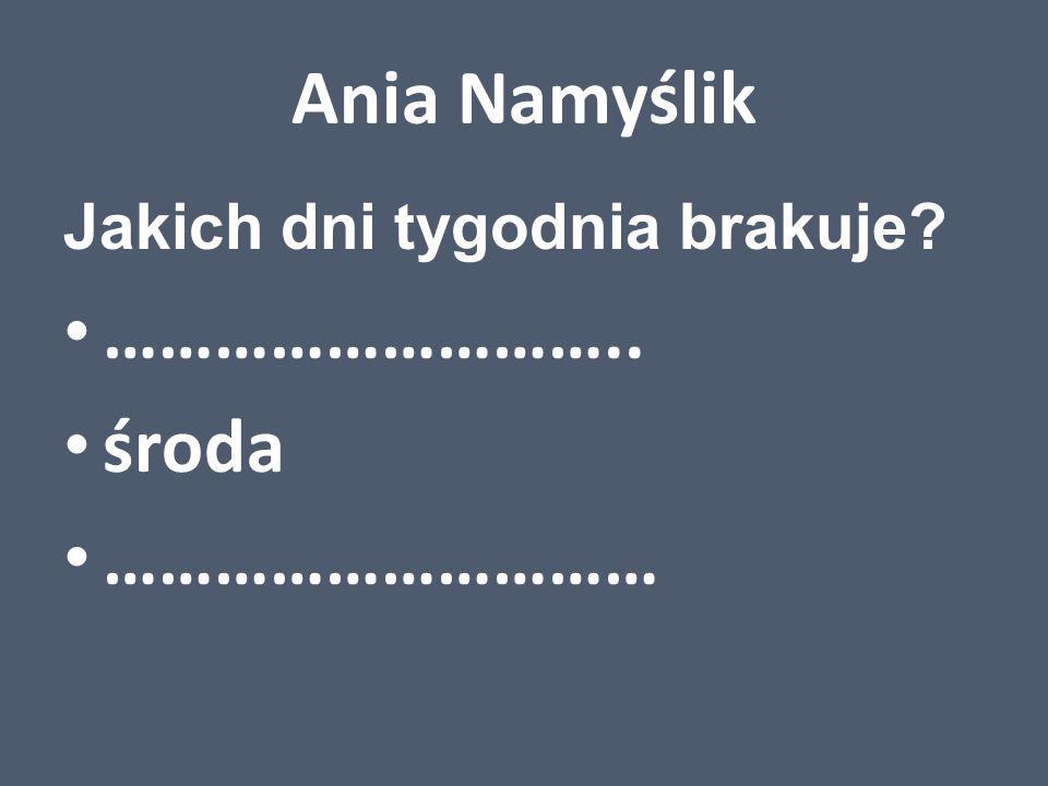 Kamil Markiewicz Jakiego brakuje miesiąca? maj ………………….. lipiec