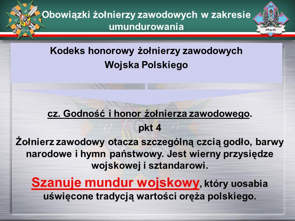 Kodeks honorowy żołnierzy zawodowych Wojska Polskiego Obowiązki żołnierzy zawodowych w zakresie umundurowania cz. Godność i honor żołnierza zawodowego