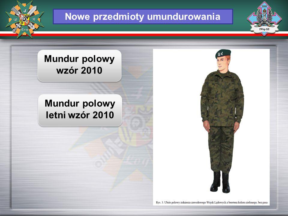 Nowe przedmioty umundurowania Mundur polowy wzór 2010 Mundur polowy letni wzór 2010