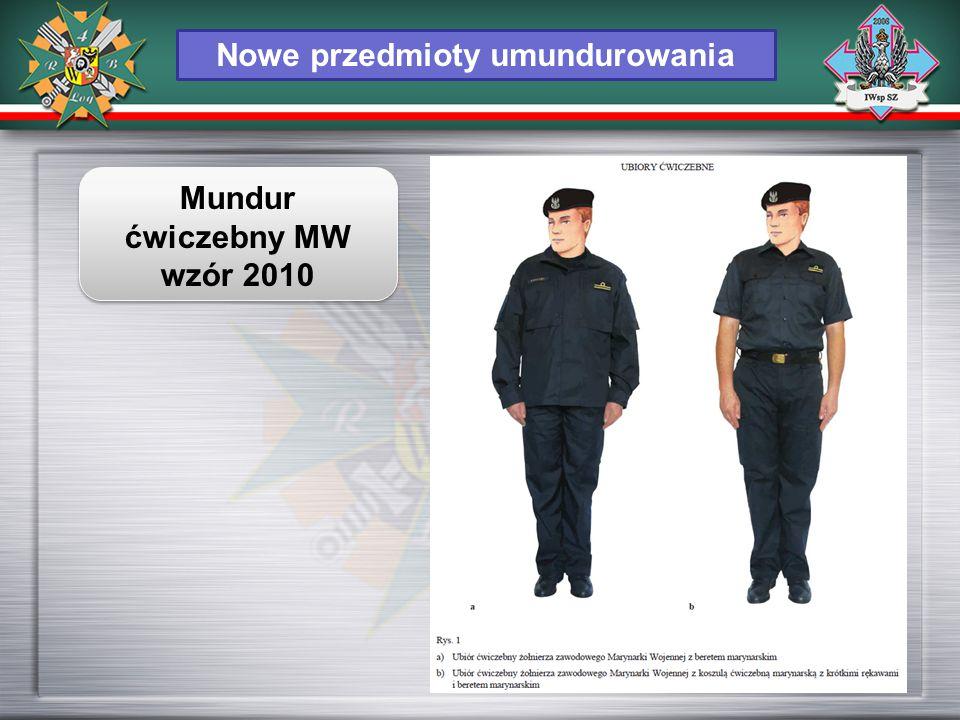 Nowe przedmioty umundurowania Mundur ćwiczebny MW wzór 2010