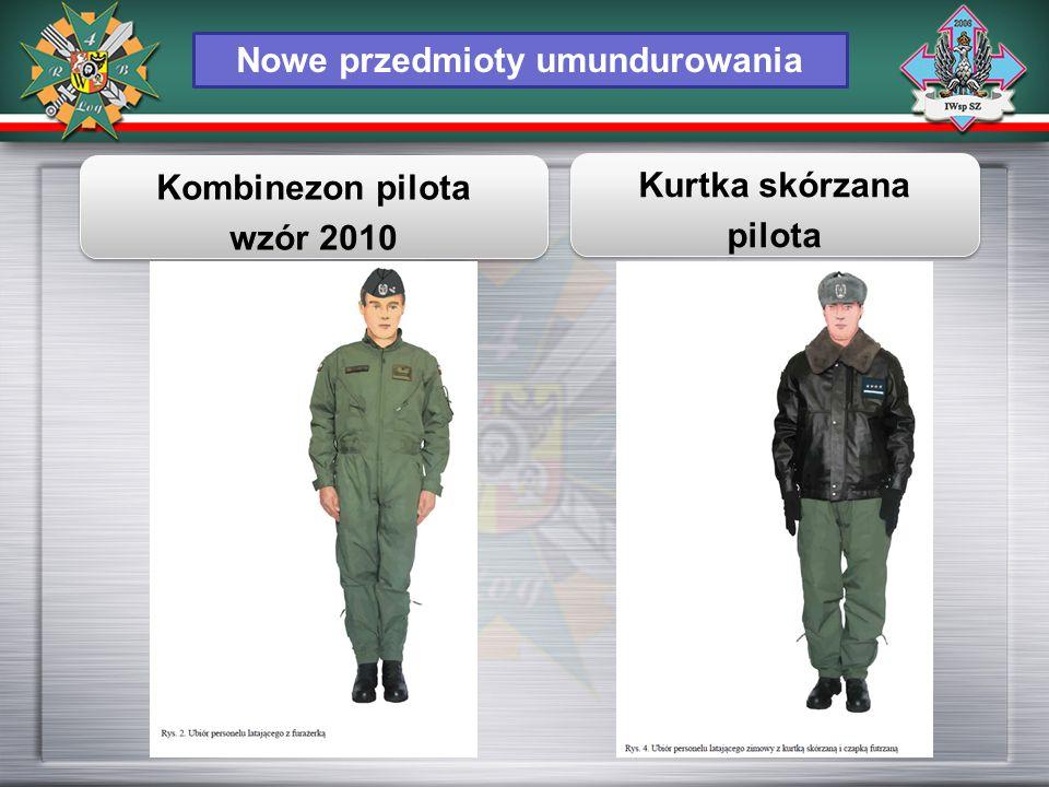 Nowe przedmioty umundurowania Kombinezon pilota wzór 2010 Kombinezon pilota wzór 2010 Kurtka skórzana pilota Kurtka skórzana pilota