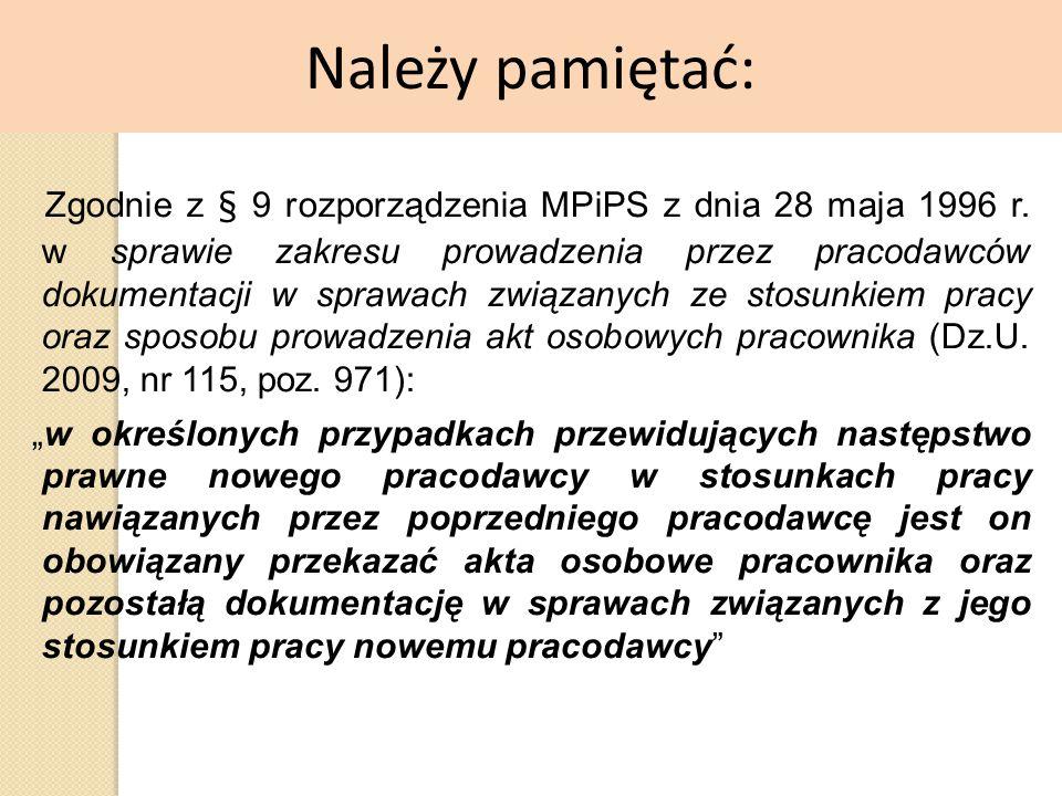 Zgodnie z § 9 rozporządzenia MPiPS z dnia 28 maja 1996 r. w sprawie zakresu prowadzenia przez pracodawców dokumentacji w sprawach związanych ze stosun