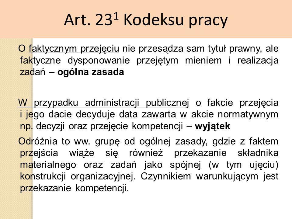 Art. 23 1 Kodeksu pracy O faktycznym przejęciu nie przesądza sam tytuł prawny, ale faktyczne dysponowanie przejętym mieniem i realizacja zadań – ogóln