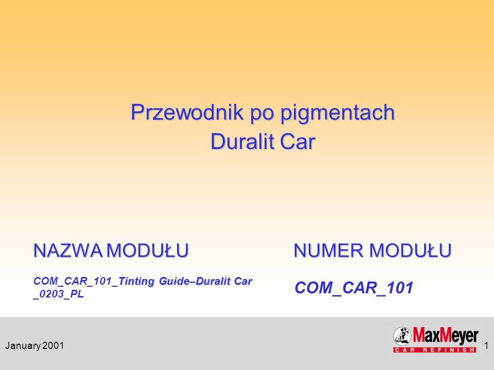 January 20011 Tinting Guide–Duralit Car COM_CAR_101_Tinting Guide–Duralit Car _0203_PL NAZWA MODUŁU COM_CAR_101 NUMER MODUŁU Przewodnik po pigmentach Duralit Car