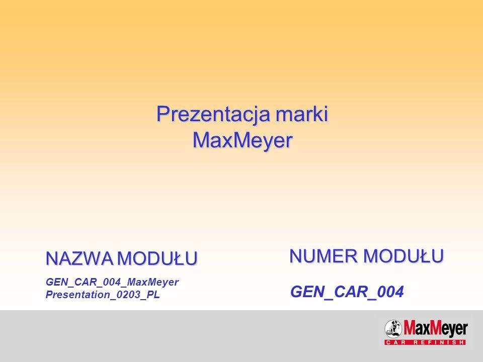 GEN_CAR_004_MaxMeyer Presentation_0203_PL NAZWA MODUŁU GEN_CAR_004 NUMER MODUŁU Prezentacja marki MaxMeyer