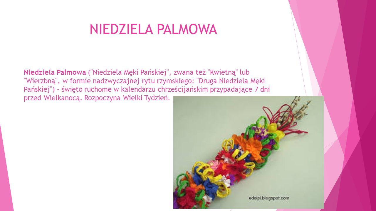 NIEDZIELA PALMOWA Niedziela Palmowa (