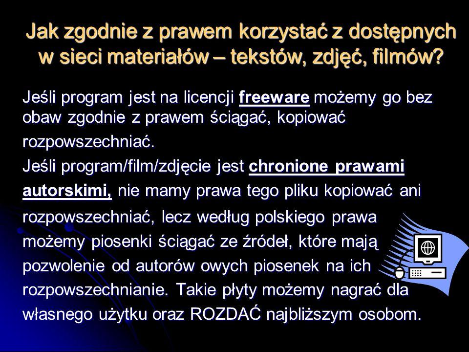 Jak zgodnie z prawem korzystać z dostępnych w sieci materiałów – tekstów, zdjęć, filmów? Jeśli program jest na licencji freeware możemy go bez obaw zg