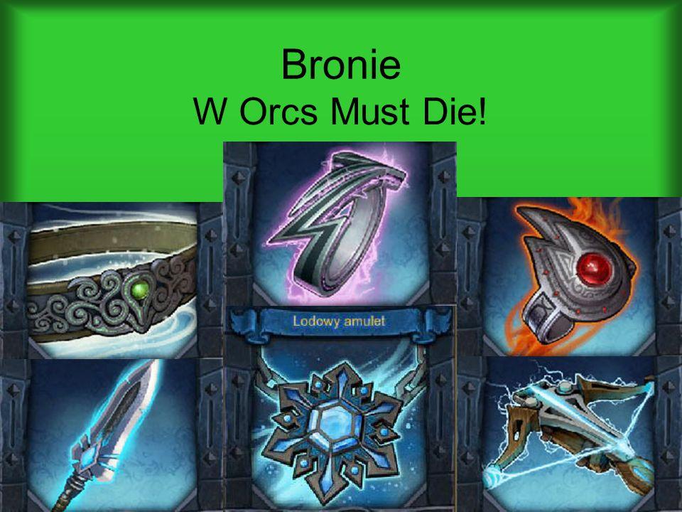 Bronie W Orcs Must Die!
