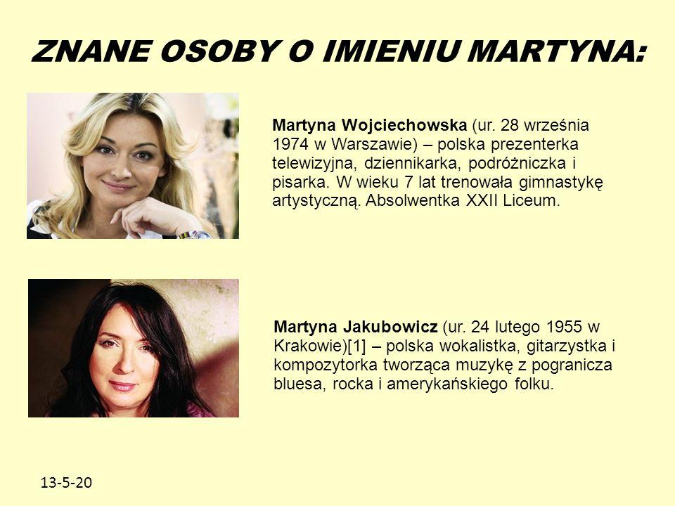 13-5-20 Martyna Wojciechowska (ur. 28 września 1974 w Warszawie) – polska prezenterka telewizyjna, dziennikarka, podróżniczka i pisarka. W wieku 7 lat