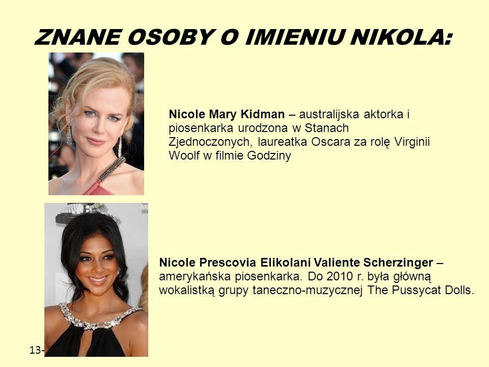 13-5-20 ZNANE OSOBY O IMIENIU NIKOLA: Nicole Mary Kidman – australijska aktorka i piosenkarka urodzona w Stanach Zjednoczonych, laureatka Oscara za ro