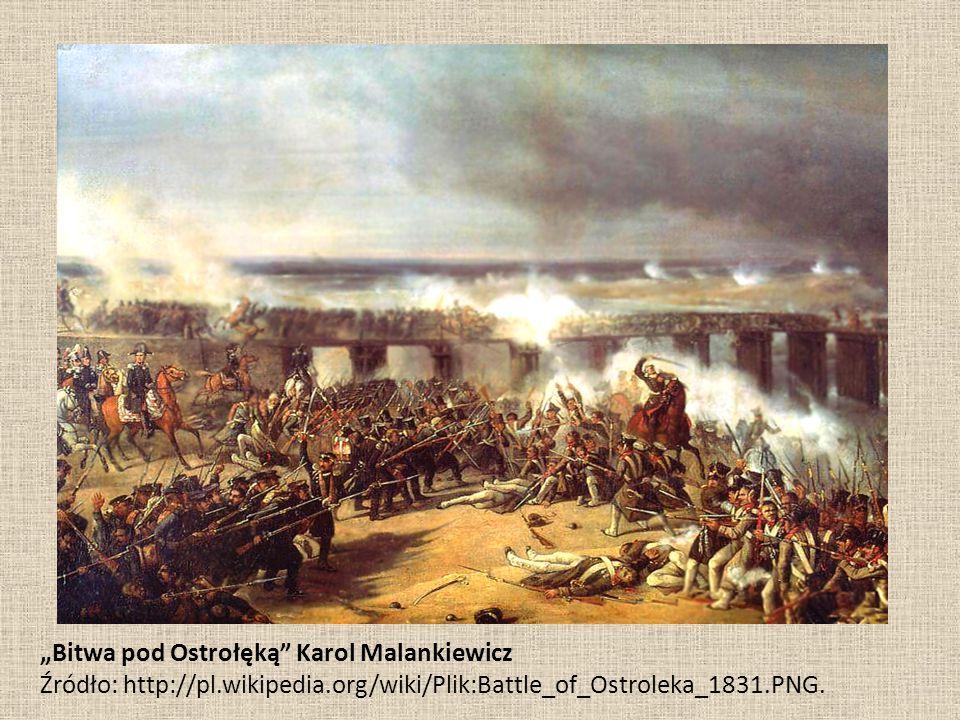"""Bitwa pod Ostrołęką"" Karol Malankiewicz Źródło: http://pl.wikipedia.org/wiki/Plik:Battle_of_Ostroleka_1831.PNG."