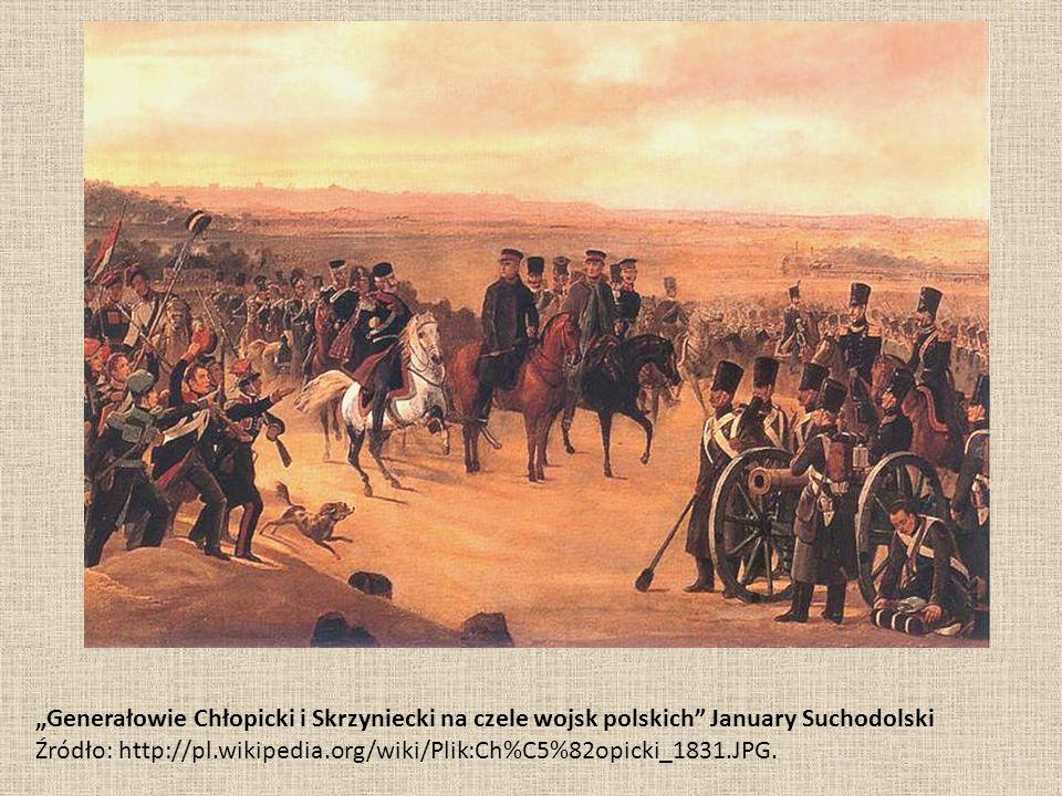 """""""Generałowie Chłopicki i Skrzyniecki na czele wojsk polskich"""" January Suchodolski Źródło: http://pl.wikipedia.org/wiki/Plik:Ch%C5%82opicki_1831.JPG."""