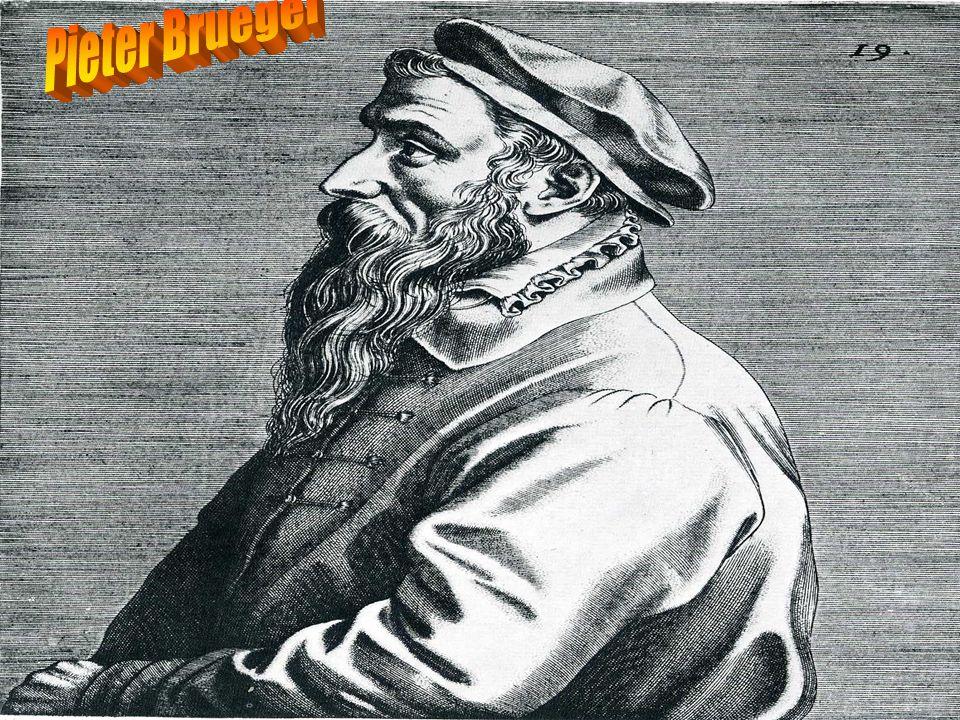 Pieter Bruegel Ur.ok.1525 w Broghel koło Bredy.Malarz niderlandzki.