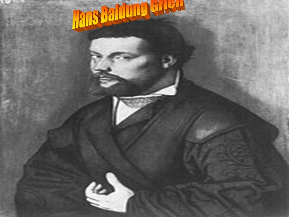 Hans Baldung Grien Baldung Grien urodził się w 1484 lub 1486 roku w Weyerscheim lub w Schwäbisch-Gmünd.