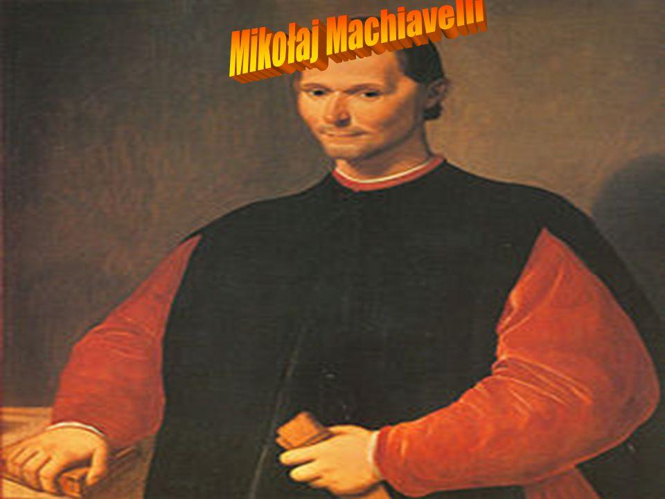Mikołaj Machiavelli ur.3 maja 1469 r. we Florencji.