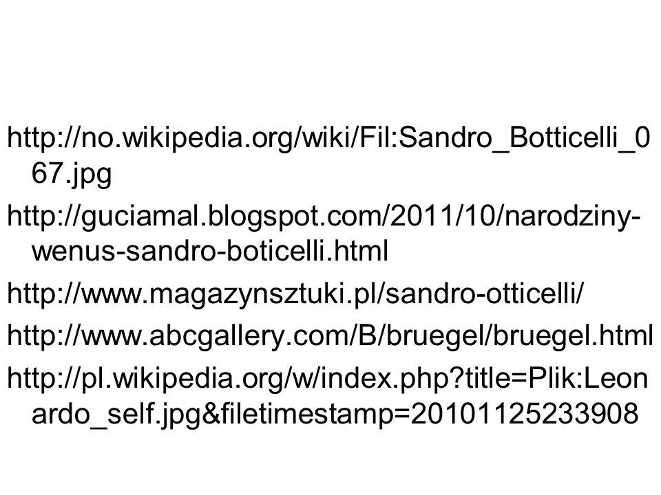http://no.wikipedia.org/wiki/Fil:Sandro_Botticelli_0 67.jpg http://guciamal.blogspot.com/2011/10/narodziny- wenus-sandro-boticelli.html http://www.mag