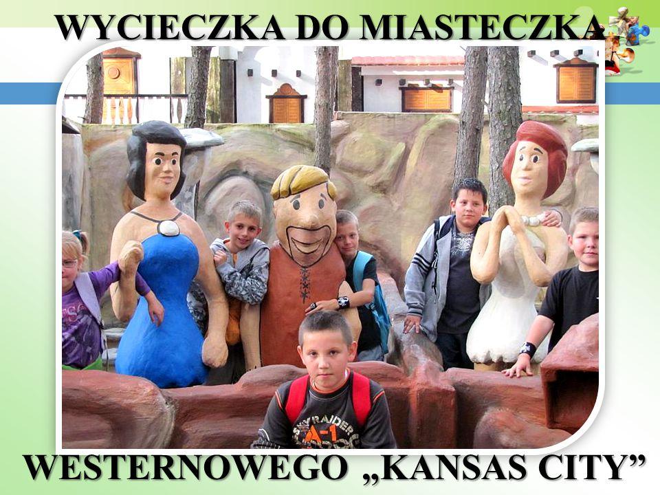 """WYCIECZKA DO MIASTECZKA WESTERNOWEGO """"KANSAS CITY"""" WESTERNOWEGO """"KANSAS CITY"""""""