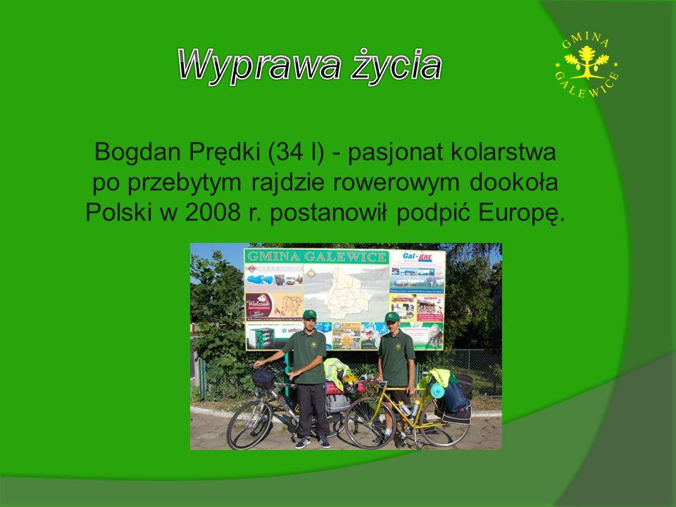 Bogdan Prędki (34 l) - pasjonat kolarstwa po przebytym rajdzie rowerowym dookoła Polski w 2008 r. postanowił podpić Europę.