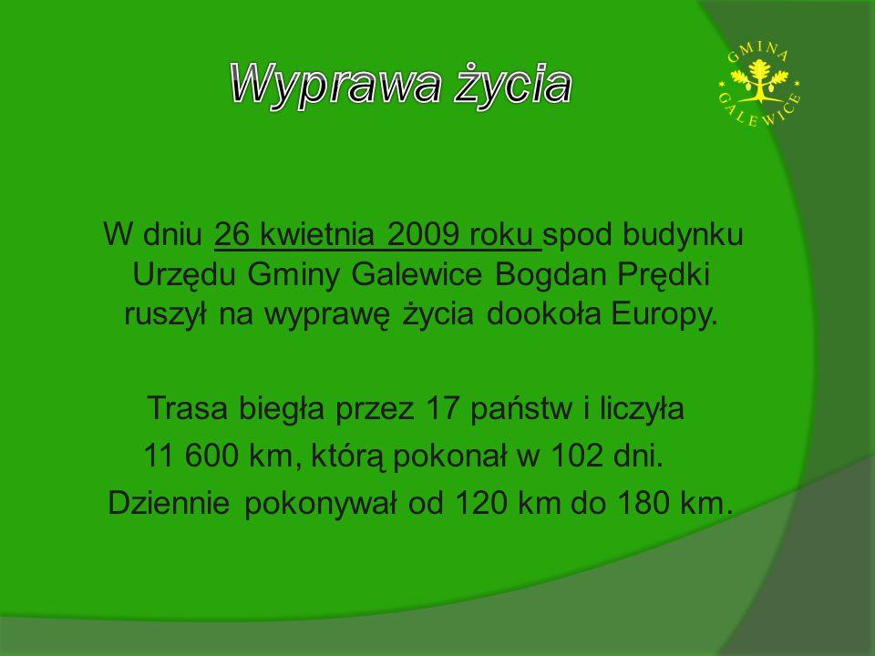 W dniu 26 kwietnia 2009 roku spod budynku Urzędu Gminy Galewice Bogdan Prędki ruszył na wyprawę życia dookoła Europy. Trasa biegła przez 17 państw i l