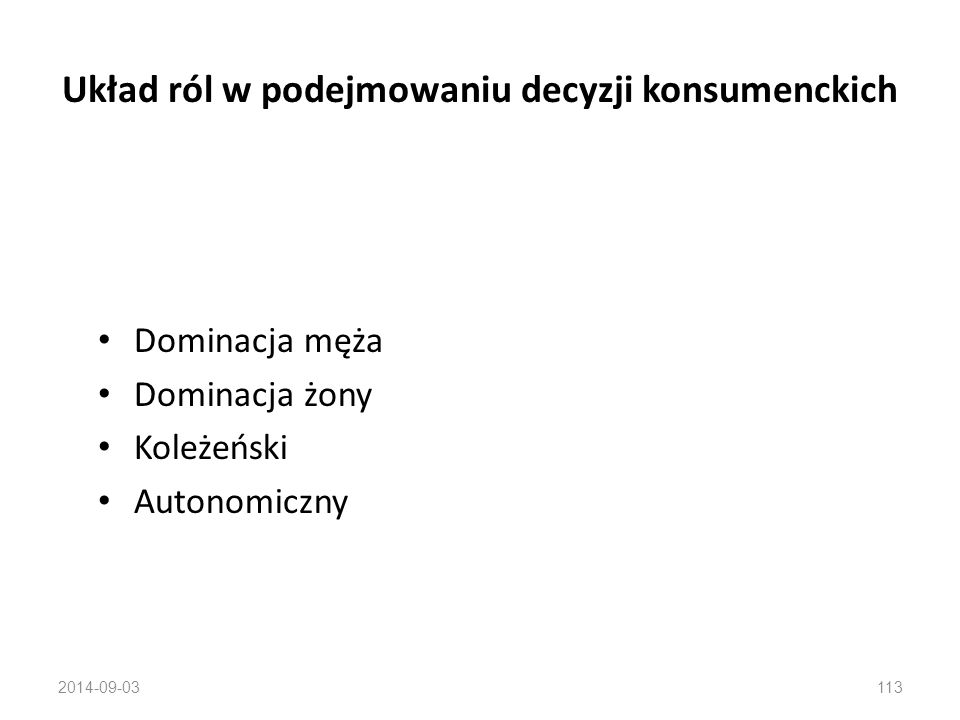 Wpływ współmałżonków na decyzje konsumenckie W 75% polskich małżeństw decyzje finansowe podejmuje żona (główny dysponent zasobami – planowanie, realiz