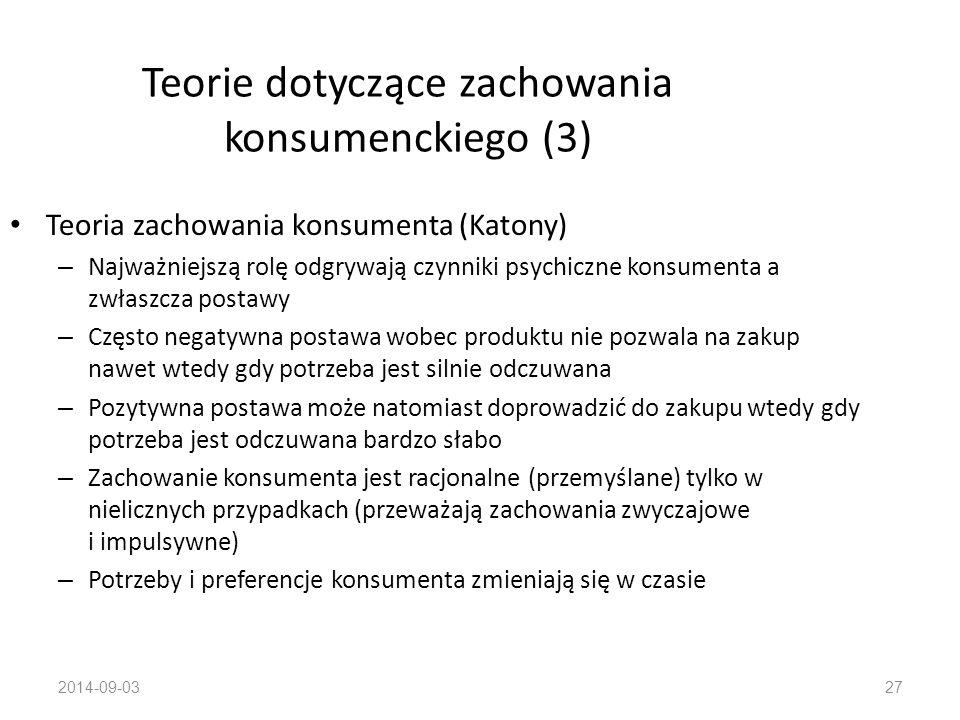 2014-09-0326 Teorie dotyczące zachowania konsumenckiego (2) Teoria preferencji i wyboru (Pareto) – Użyteczność nie jest mierzalna – Preferencje wyrażają to jak bardzo poszczególne dobra są pożądane przez konsumenta – Aksjomat zgodności preferencji Jeśli konsument przedkłada zestaw A nad zestaw B to nigdy nie wybierze zestawu B – Aksjomat przechodniości preferencji Jeśli konsument woli zestaw A od zestawu B, a zestaw B od zestawu C to woli także zestaw A od zestawu C – Aksjomaty obowiązują przy założeniu, że wszystkie zestawy są dla konsumenta osiągalne przy danym poziomie dochodu i cen oraz, że jego preferencje są stałe