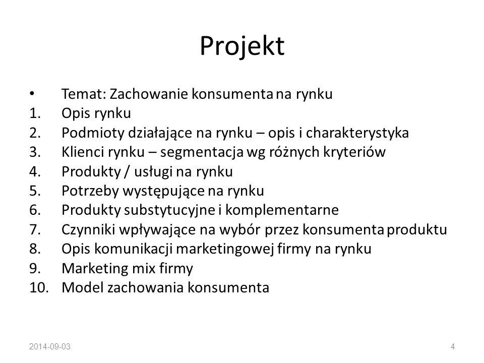 Literatura: G.Antonides, W. van Raaij, Zachowania konsumenckie, podręcznik akademicki, PWN 2003 G.