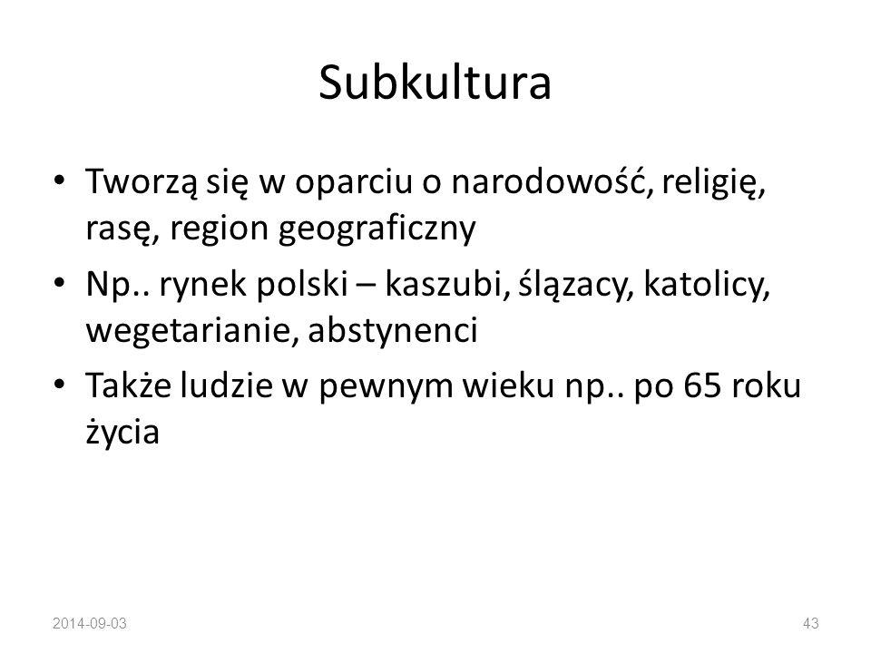 Subkultura Grupa ludzi podzielająca system wartości oparty na podobnych doświadczeniach oraz sytuacjach życiowych 2014-09-0342