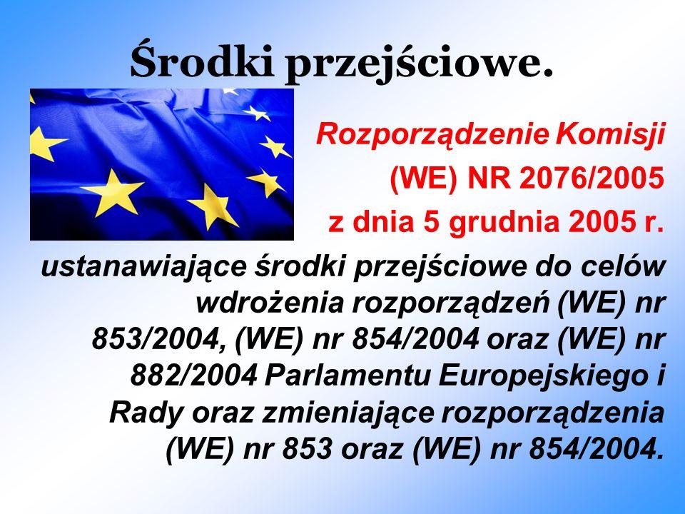 Środki przejściowe. Rozporządzenie Komisji (WE) NR 2076/2005 z dnia 5 grudnia 2005 r. ustanawiające środki przejściowe do celów wdrożenia rozporządzeń