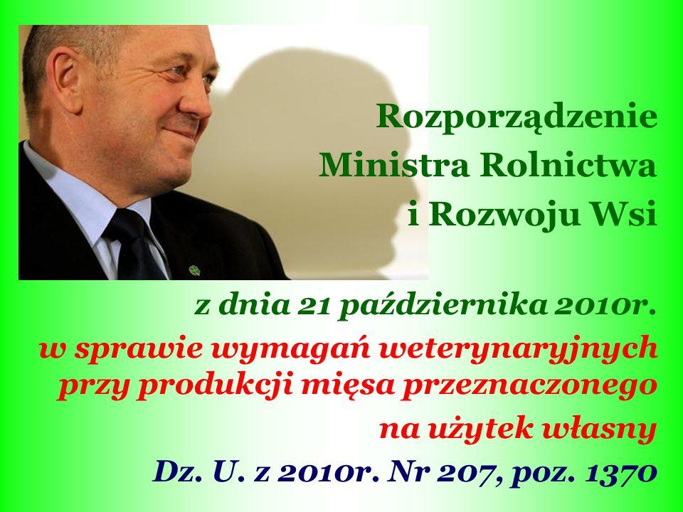 Rozporządzenie Ministra Rolnictwa i Rozwoju Wsi z dnia 21 października 2010r. w sprawie wymagań weterynaryjnych przy produkcji mięsa przeznaczonego na