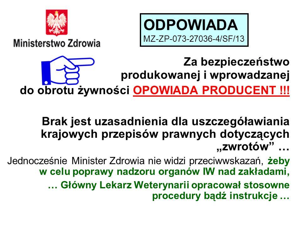 Za bezpieczeństwo produkowanej i wprowadzanej do obrotu żywności OPOWIADA PRODUCENT !!.