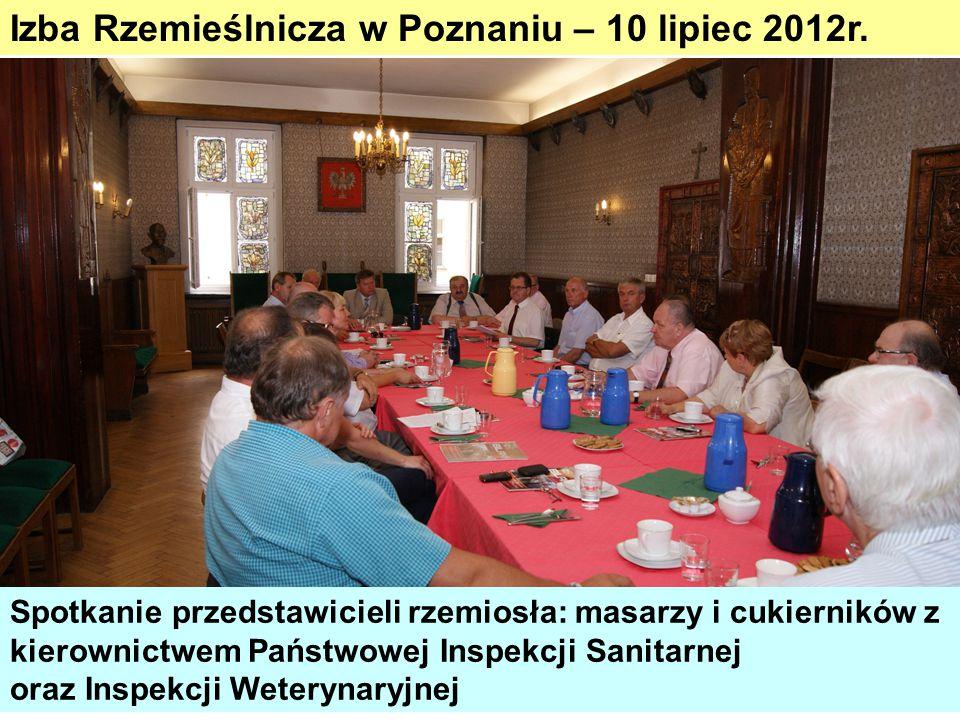 Izba Rzemieślnicza w Poznaniu – 10 lipiec 2012r. Spotkanie przedstawicieli rzemiosła: masarzy i cukierników z kierownictwem Państwowej Inspekcji Sanit