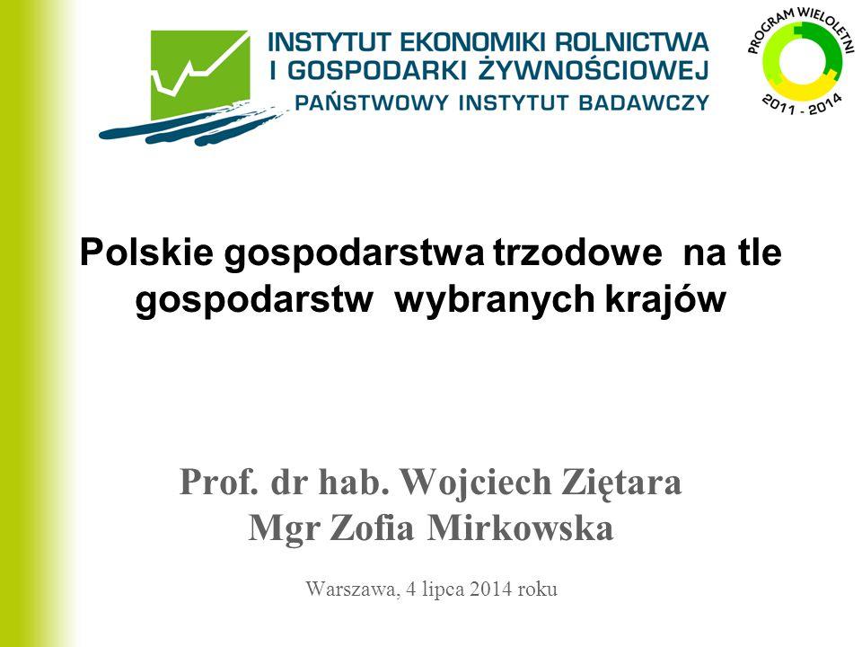 Polskie gospodarstwa trzodowe na tle gospodarstw wybranych krajów Prof. dr hab. Wojciech Ziętara Mgr Zofia Mirkowska Warszawa, 4 lipca 2014 roku