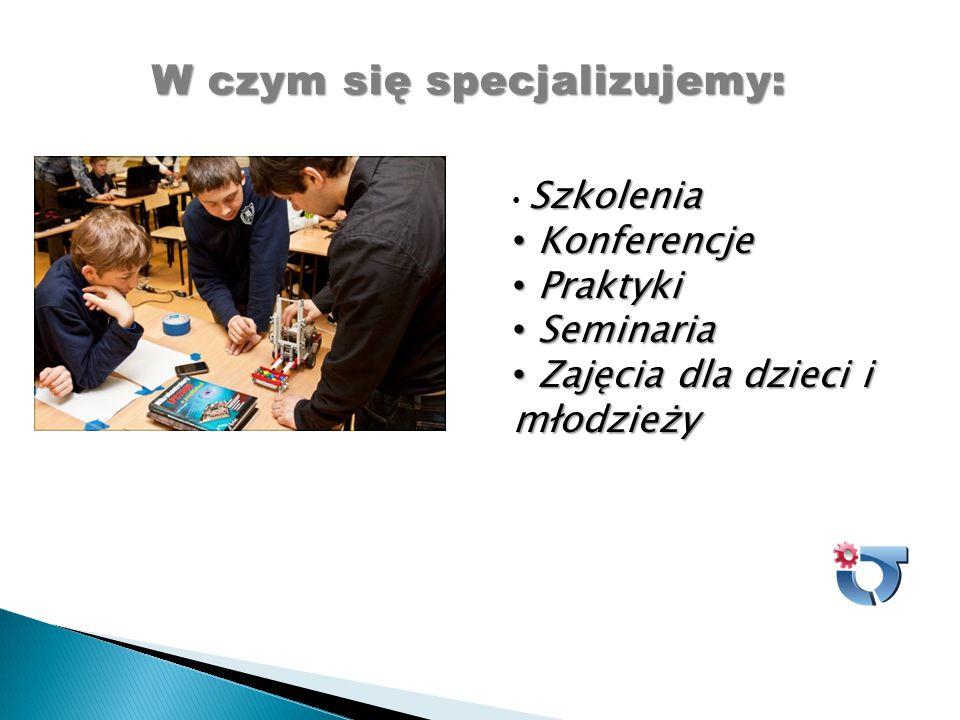 Szkolenia Konferencje Konferencje Praktyki Praktyki Seminaria Seminaria Zajęcia dla dzieci i młodzieży Zajęcia dla dzieci i młodzieży