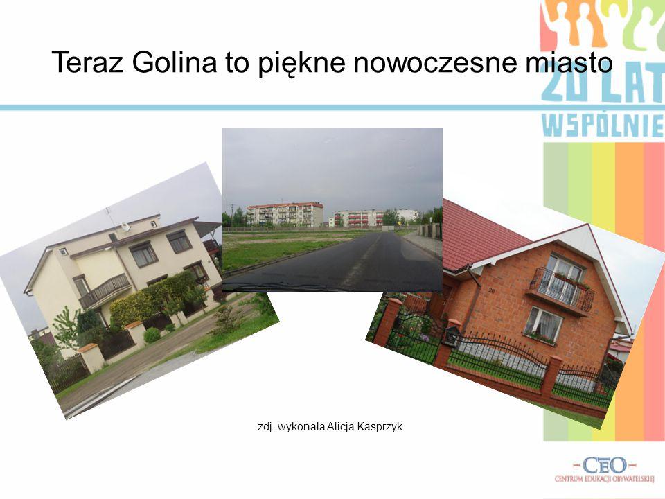 Teraz Golina to piękne nowoczesne miasto zdj. wykonała Alicja Kasprzyk