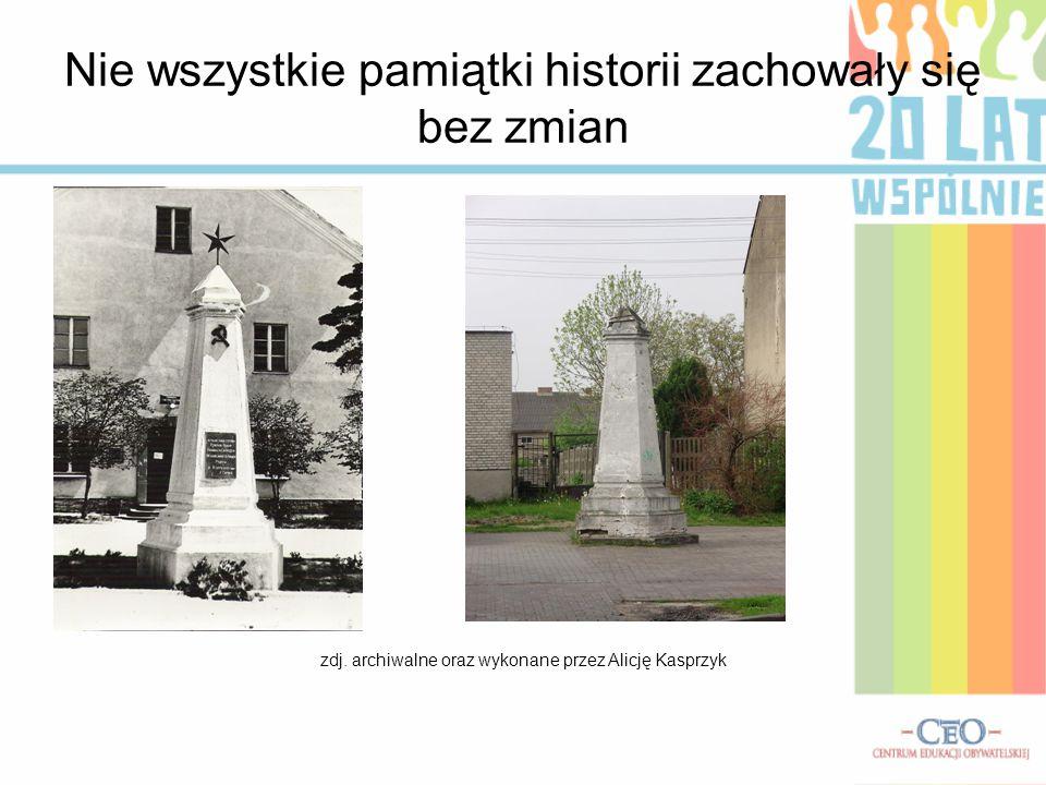 Nie wszystkie pamiątki historii zachowały się bez zmian zdj. archiwalne oraz wykonane przez Alicję Kasprzyk