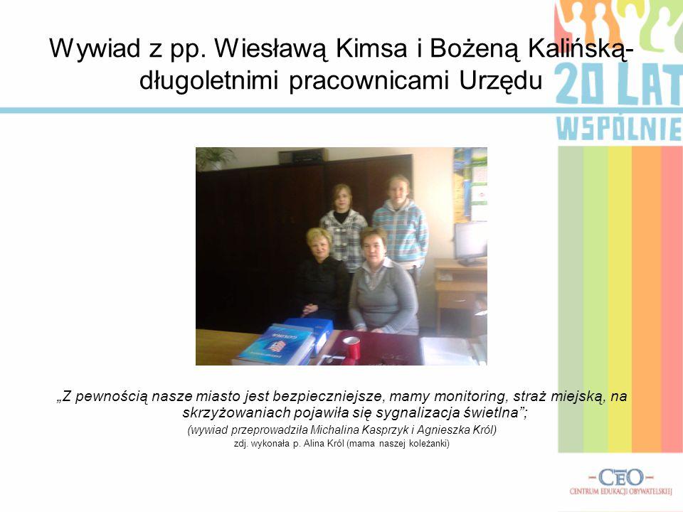 """Wywiad z pp. Wiesławą Kimsa i Bożeną Kalińską- długoletnimi pracownicami Urzędu """"Z pewnością nasze miasto jest bezpieczniejsze, mamy monitoring, straż"""