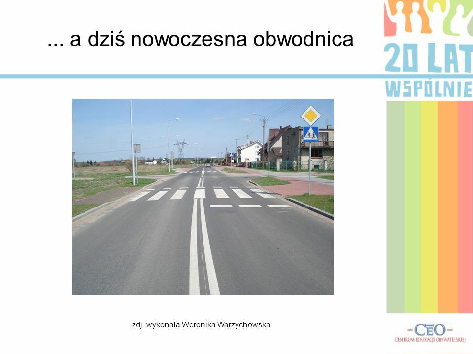 ... a dziś nowoczesna obwodnica zdj. wykonała Weronika Warzychowska