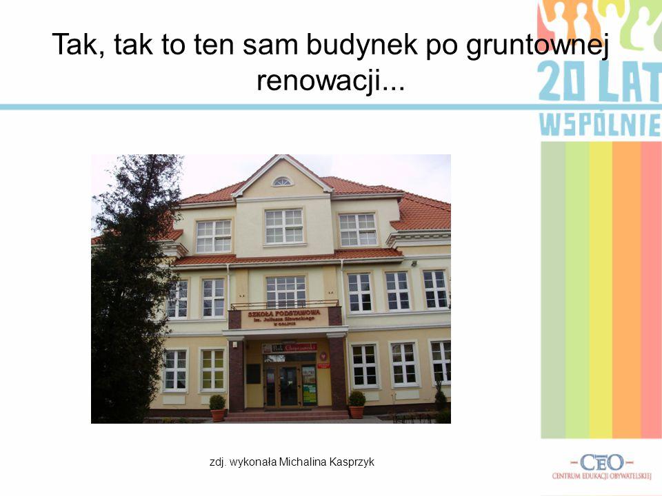 Tak, tak to ten sam budynek po gruntownej renowacji... zdj. wykonała Michalina Kasprzyk