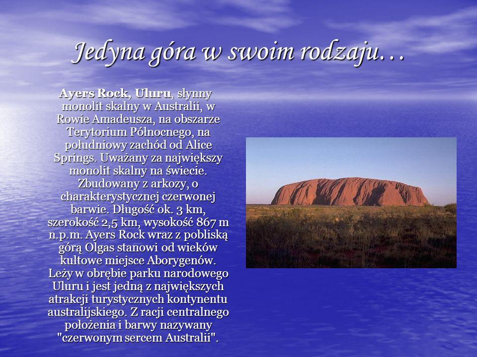 Jedyna góra w swoim rodzaju… Ayers Rock, Uluru, słynny monolit skalny w Australii, w Rowie Amadeusza, na obszarze Terytorium Północnego, na południowy zachód od Alice Springs.