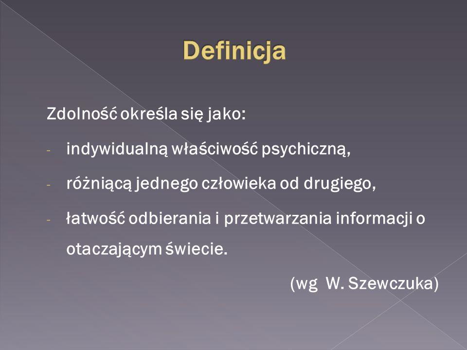 1.Ponadprzeciętny poziom rozwoju intelektu 2. Ponadprzeciętne zdolności kierunkowe 3.