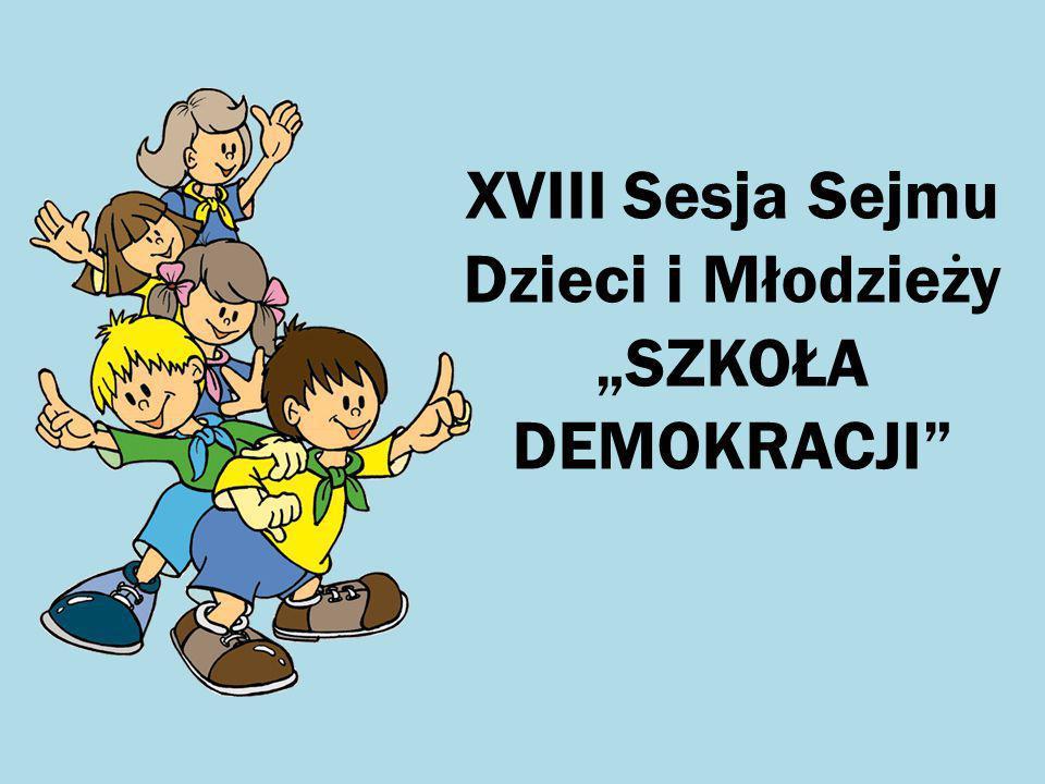 """XVIII Sesja Sejmu Dzieci i Młodzieży """"SZKOŁA DEMOKRACJI"""""""