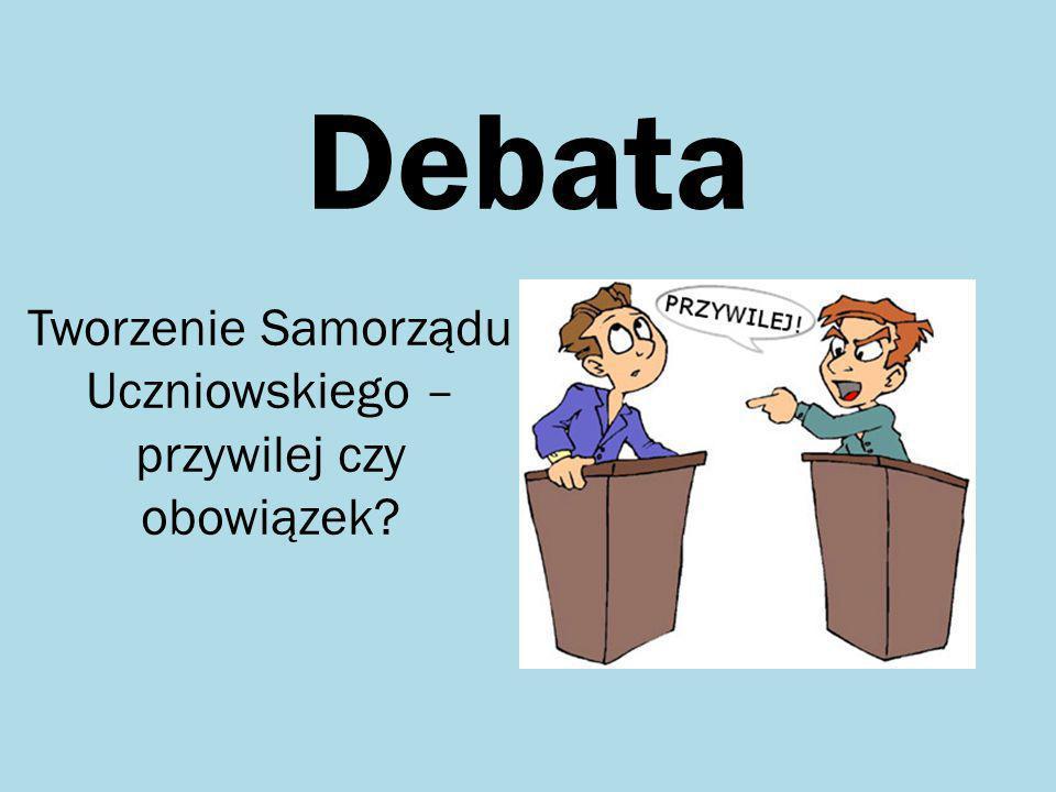 Debata Tworzenie Samorządu Uczniowskiego – przywilej czy obowiązek?