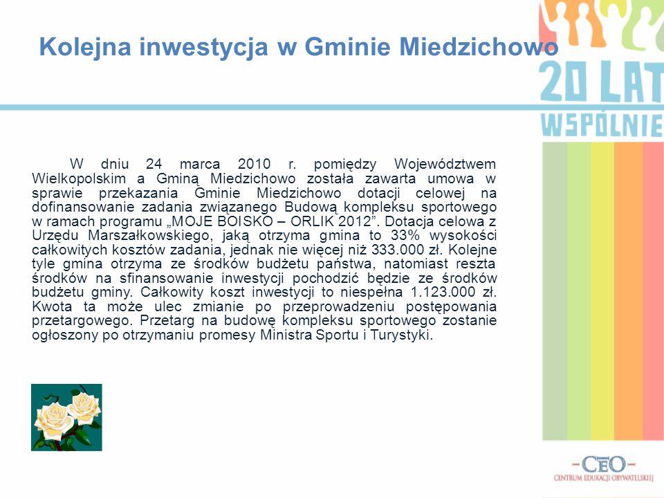 Kolejna inwestycja w Gminie Miedzichowo W dniu 24 marca 2010 r. pomiędzy Województwem Wielkopolskim a Gminą Miedzichowo została zawarta umowa w sprawi