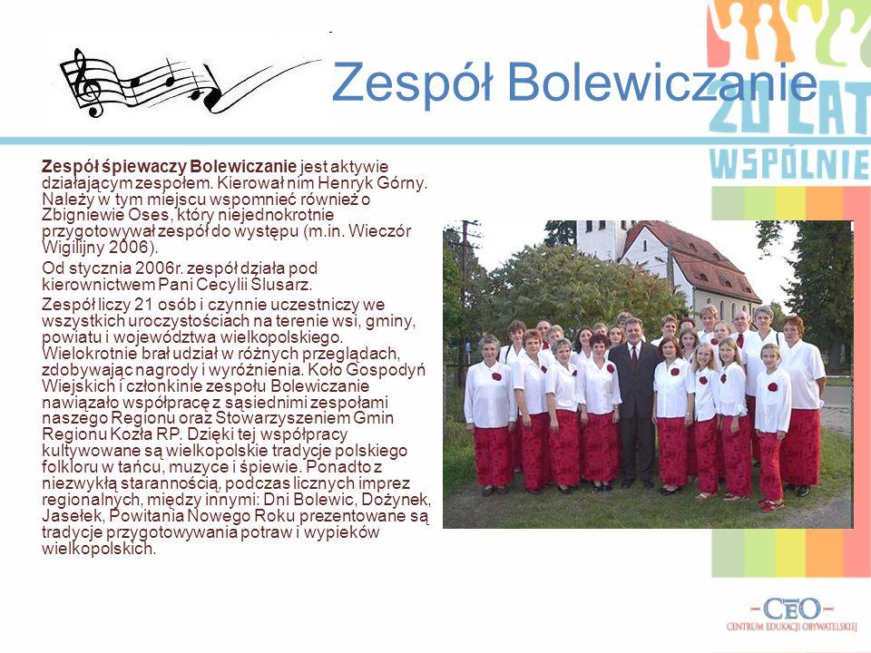 Zespół Bolewiczanie Zespół śpiewaczy Bolewiczanie jest aktywie działającym zespołem. Kierował nim Henryk Górny. Należy w tym miejscu wspomnieć również