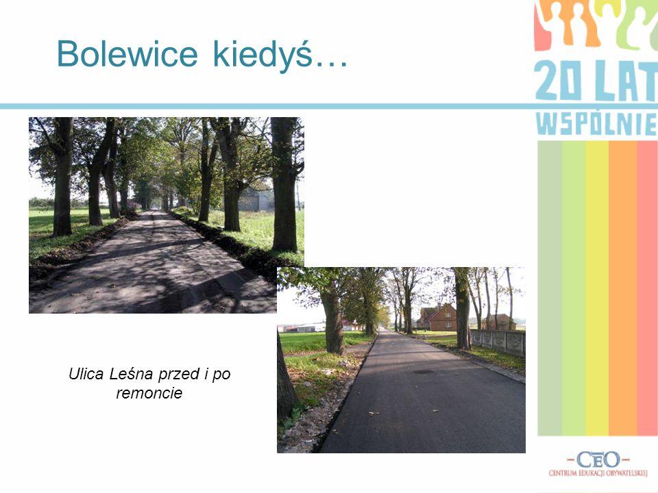 Bolewice kiedyś… Ulica Młyńska przed i po remoncie Ul. SzkolnaUl. Sportowa