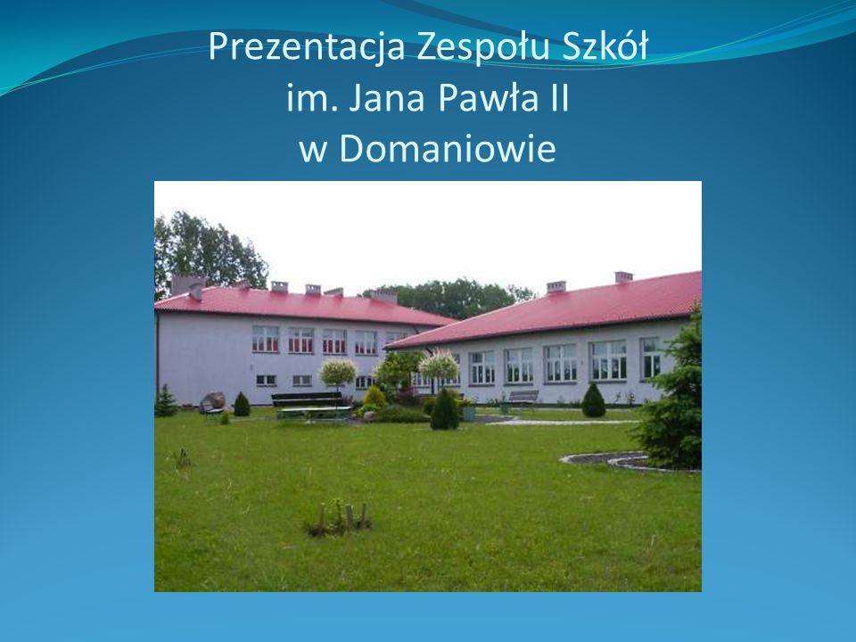 Prezentacja Zespołu Szkół im. Jana Pawła II w Domaniowie
