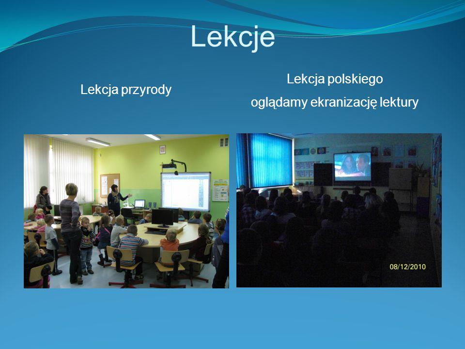 Lekcje Lekcja przyrody Lekcja polskiego oglądamy ekranizację lektury
